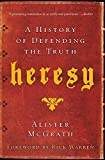 McGrath, Alister: Heresy: A History of Defending the Truth