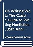 Zinsser, William: On Writing Well, 35th Anniversary Edition: The Classic Guide to Writing Nonfiction