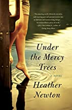 Under the Mercy Trees: A Novel by Heather…