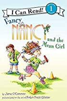 Fancy Nancy and the Mean Girl (I Can Read…