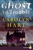 Hart, Carolyn: Ghost in Trouble LP: A Mystery
