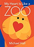 Hall, Michael: My Heart is Like a Zoo