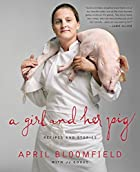 A Girl and Her Pig: Recipes and Stories by…