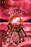 Thompson, Kate: The White Horse Trick