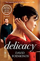 Delicacy: A Novel (P.S.) by David Foenkinos