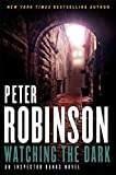 Robinson, Peter: Watching the Dark: An Inspector Banks Novel