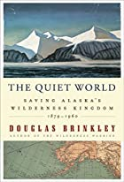 The Quiet World: Saving Alaska's…