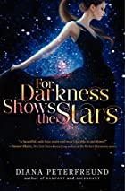 For Darkness Shows The Stars by Diana…