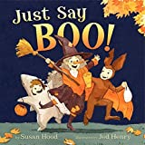 Hood, Susan: Just Say Boo!