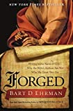 Ehrman, Bart D.: Forged: Writing in the Name of God--Why the Bible's Authors Are Not Who We Think They Are