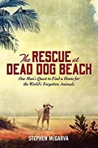 The Rescue at Dead Dog Beach: One Man's…