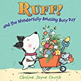 Church, Caroline Jayne: Ruff!: And the Wonderfully Amazing Busy Day
