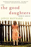Joyce Maynard: The Good Daughters