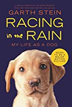 Racing in the Rain: My Life as a Dog by…