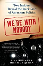 We're with nobody : two insiders reveal…