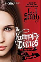 The Vampire Diaries: The Hunters: Phantom by…