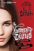 The Vampire Diaries: The Hunters: Phantom by…