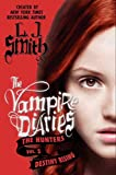 Smith, L. J.: The Vampire Diaries: The Hunters: Destiny Rising