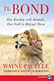 Pacelle, Wayne: The Bond LP: Our Kinship with Animals, Our Call to Defend Them
