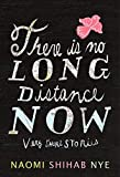 Nye, Naomi Shihab: There Is No Long Distance Now: Very Short Stories