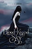Blood-Kissed Sky: A Darkness Before Dawn…