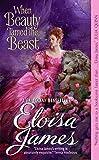 James, Eloisa: When Beauty Tamed the Beast