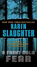 Faint Cold Fear by Karin Slaughter