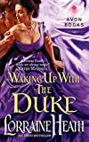 Heath, Lorraine: Waking Up With the Duke (London's Greatest Lovers)