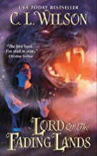 Lord of the Fading Lands by C. L. Wilson