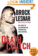 Death Clutch: My Story of Determination, Domination, and Survival