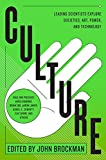Brockman, John: Culture: Leading Scientists Explore Societies, Art, Power, and Technology