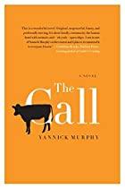 The Call: A Novel by Yannick Murphy