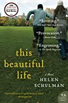 This Beautiful Life: A Novel (P.S.) by Helen…