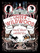 Under Wildwood: The Wildwood Chronicles,