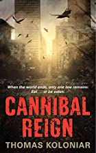 Cannibal Reign by Thomas Koloniar