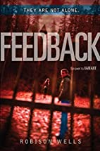 Feedback (Variant) by Robison Wells