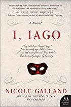 I, Iago: A Novel by Nicole Galland