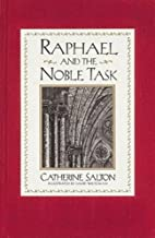 Raphael and the Noble Task by Catherine…