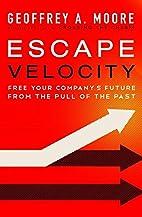 Escape Velocity: Free Your Company's…