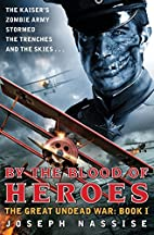 By the Blood of Heroes: The Great Undead…