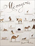 Menagerie by Sharon Montrose