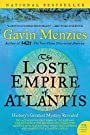 The Lost Empire of Atlantis: History's Greatest Mystery Revealed - Gavin Menzies