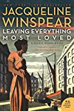 Winspear, Jacqueline: Leaving Everything Most Loved: A Maisie Dobbs Novel (P.S.)