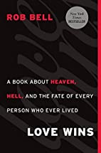 Love Wins: A Book About Heaven, Hell, and…