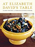 David, Elizabeth: At Elizabeth David's Table: Classic Recipes and Timeless Kitchen Wisdom