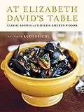 David, Elizabeth: At Elizabeth David's Table: Classic Recipes and Timeless Kitchen Wisdom