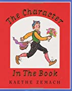 The Character in the Book by Kaethe…