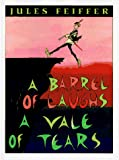 Feiffer, Jules: Barrel of Laughs, a Vale of Tears