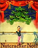 McMullan, Kate: Nutcracker Noel