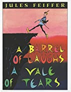 A Barrel of Laughs, A Vale of Tears by Jules…
